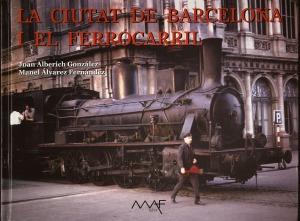 La ciutat de Barcelona i el ferrocarril